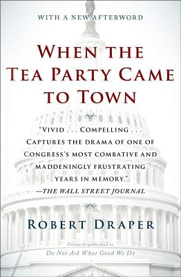When the Tea Party Came to Town By Draper, Robert