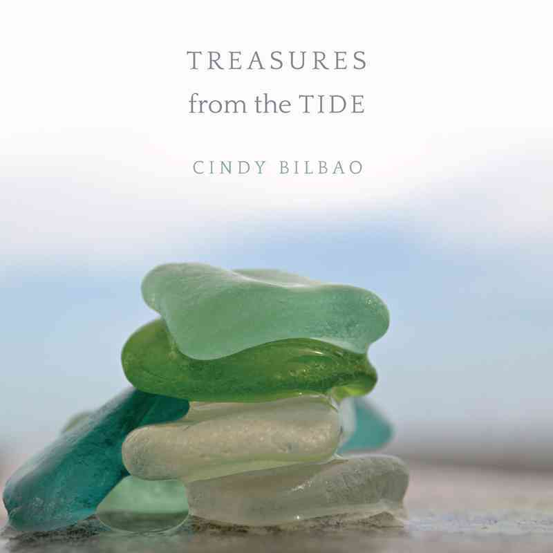 Sea Glass Treasures from the Tide By Bilbao, Cindy