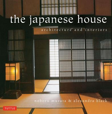 The Japanese House By Black, Alexandra/ Murata, Noboru (PHT)
